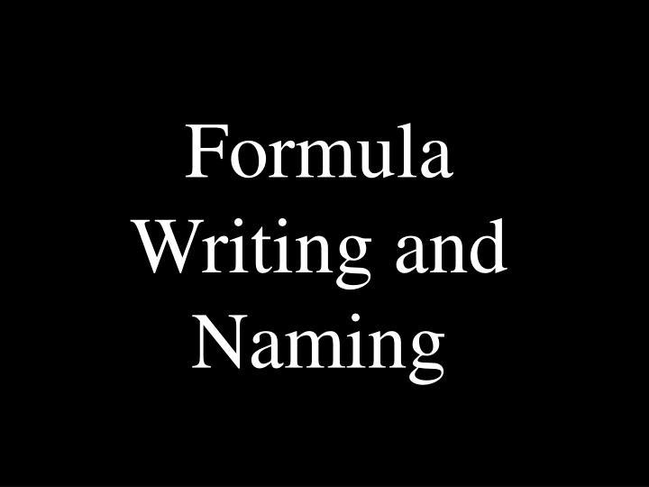 Formula Writing and Naming