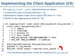 implementing the client application 2 6