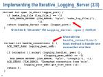 implementing the iterative logging server 2 3