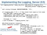 implementing the logging server 5 5