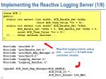 implementing the reactive logging server 1 6