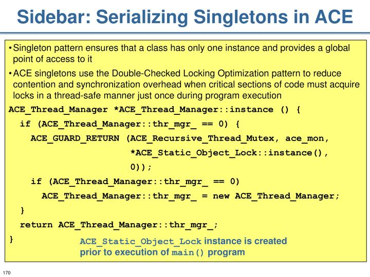 Sidebar: Serializing Singletons in ACE