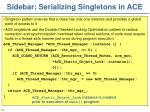 sidebar serializing singletons in ace