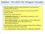 sidebar the ace file wrapper facades