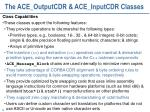 the ace outputcdr ace inputcdr classes