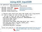 using ace inputcdr