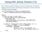 using ace sched params 1 2