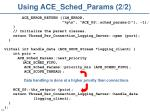 using ace sched params 2 2