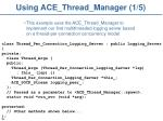 using ace thread manager 1 5