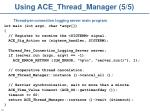 using ace thread manager 5 5