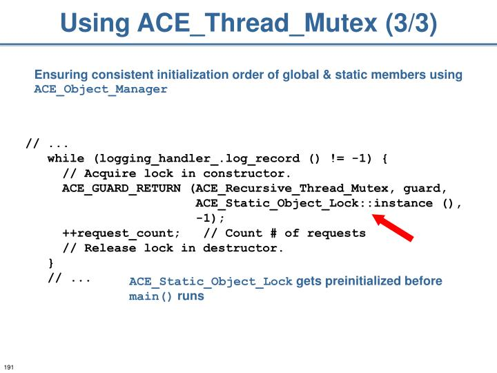 Using ACE_Thread_Mutex (3/3)