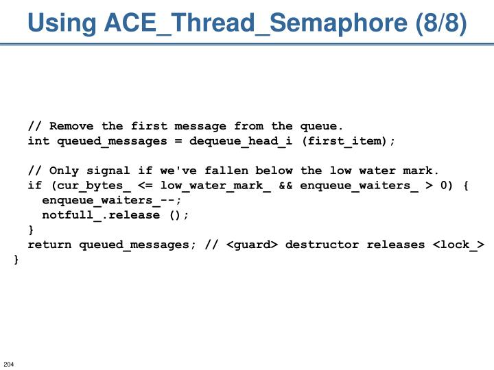 Using ACE_Thread_Semaphore (8/8)