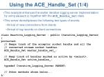using the ace handle set 1 4