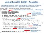 using the ace sock acceptor