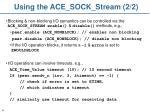using the ace sock stream 2 2