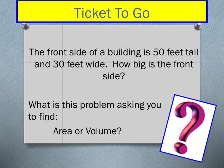 The front side of a building is 50 feet tall and 30 feet wide.  How big is the front side?