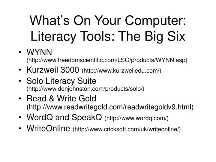 What's On Your Computer: Literacy Tools: The Big Six