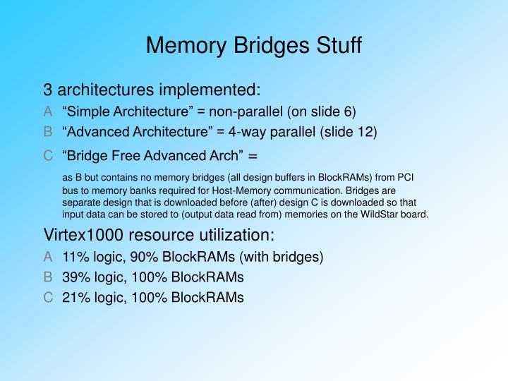 Memory Bridges Stuff