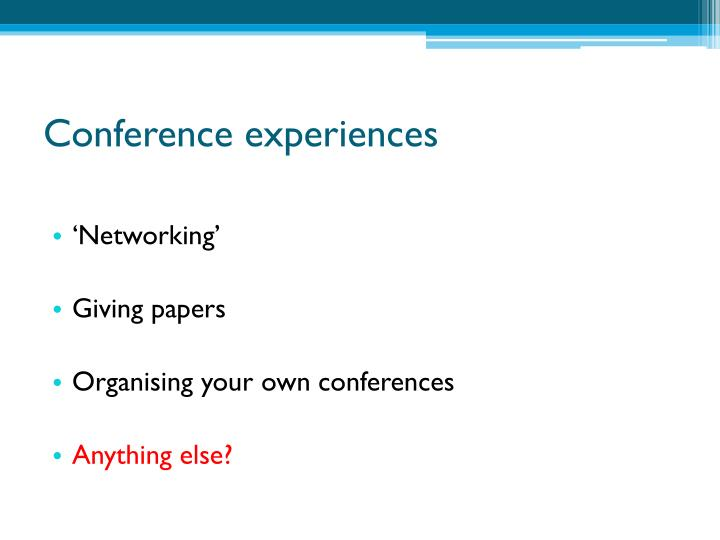 Conference experiences