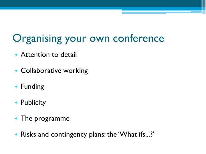 Organising your own conference