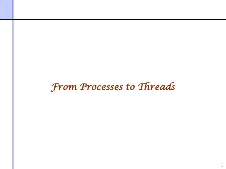 From Processes to Threads