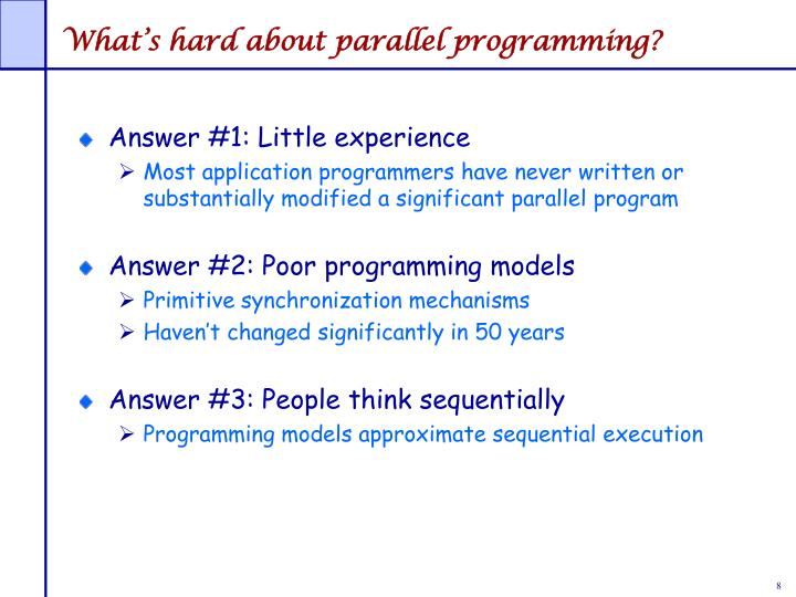 What's hard about parallel programming?