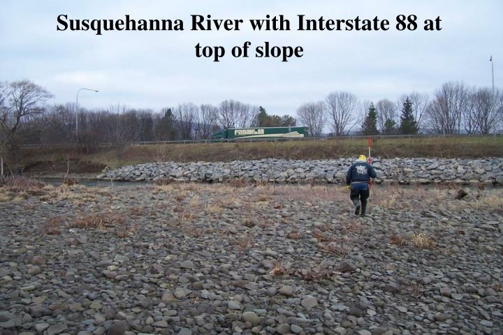 Susquehanna river with interstate 88 at top of slope