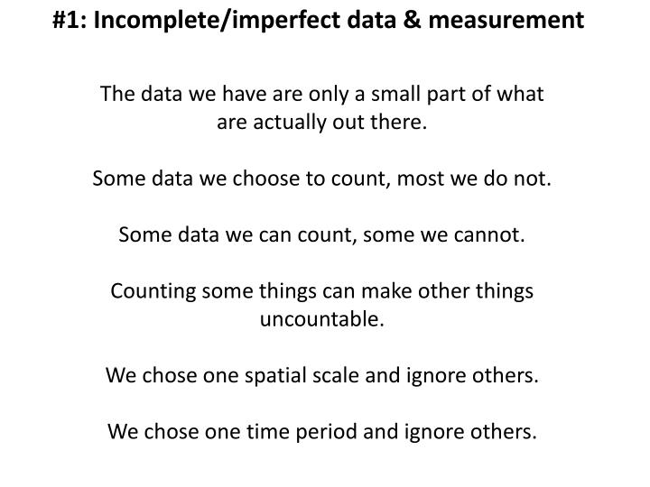 #1: Incomplete/imperfect data & measurement