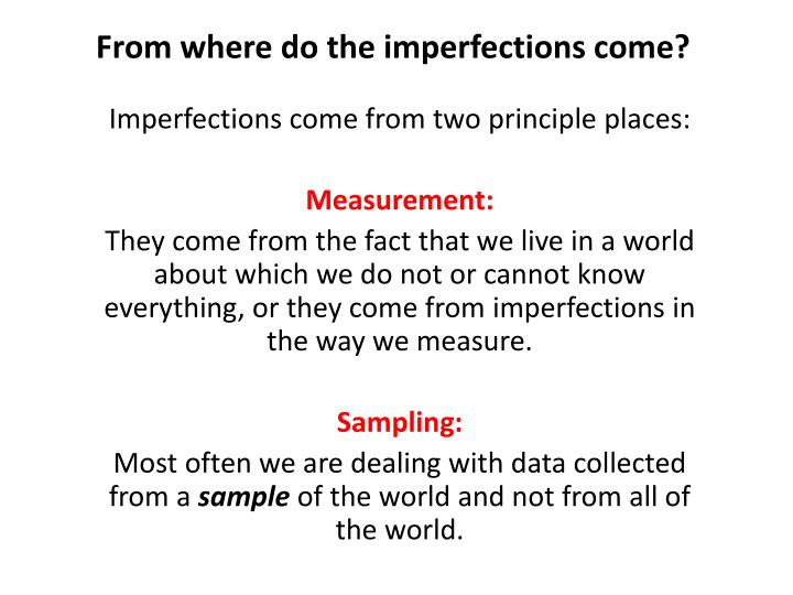 From where do the imperfections come?