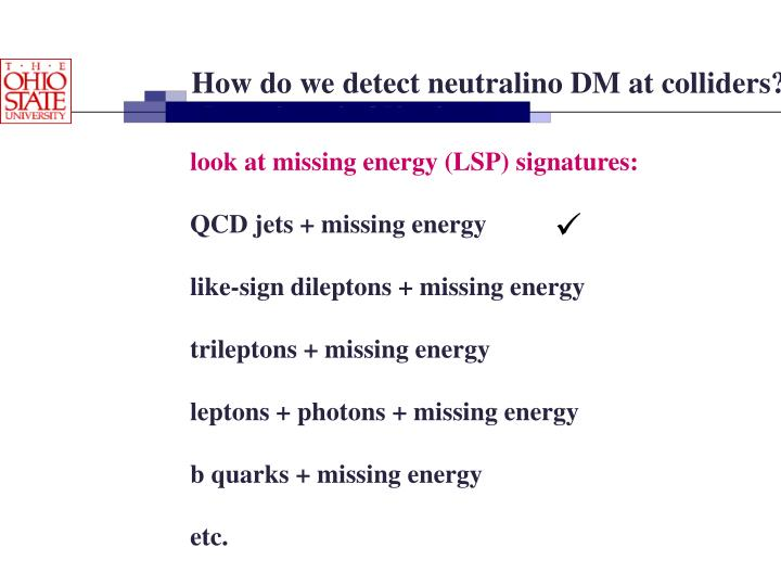How do we detect neutralino DM at colliders?