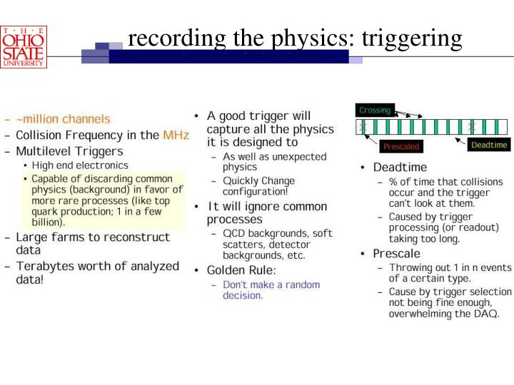 recording the physics: triggering
