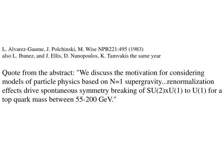 L. Alvarez-Gaume, J. Polchinski, M. Wise NPB221:495 (1983)