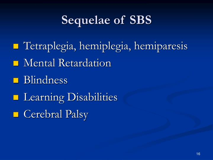 Sequelae of SBS