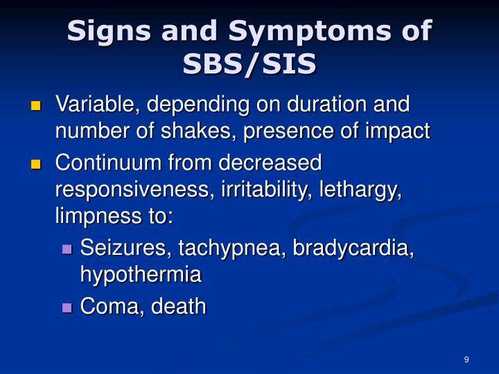Signs and Symptoms of SBS/SIS
