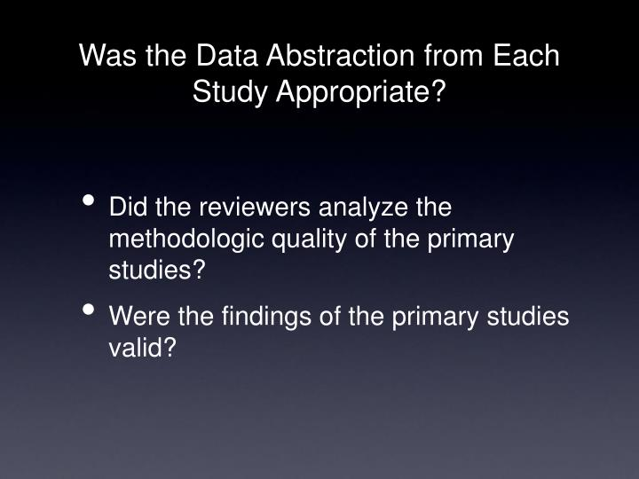 Was the Data Abstraction from Each Study Appropriate?