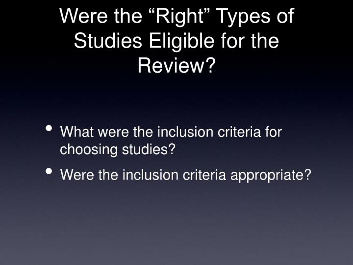 "Were the ""Right"" Types of Studies Eligible for the Review?"
