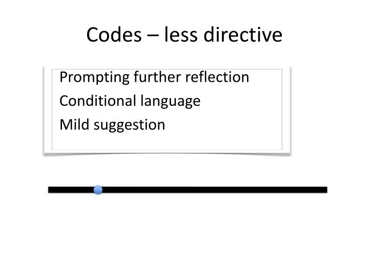 Codes – less directive