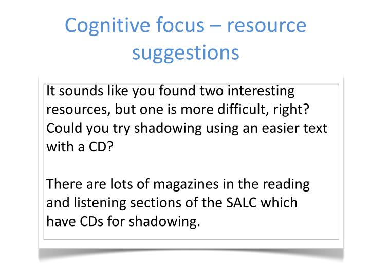 Cognitive focus – resource suggestions