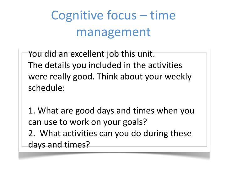 Cognitive focus – time management