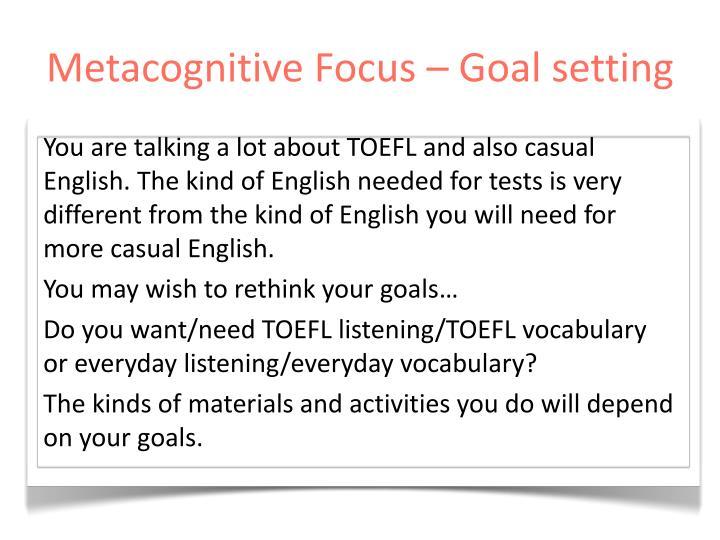 Metacognitive Focus – Goal setting