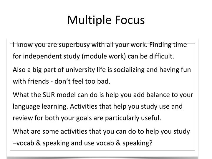 Multiple Focus