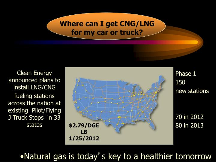 Where can I get CNG/LNG for my car or truck?