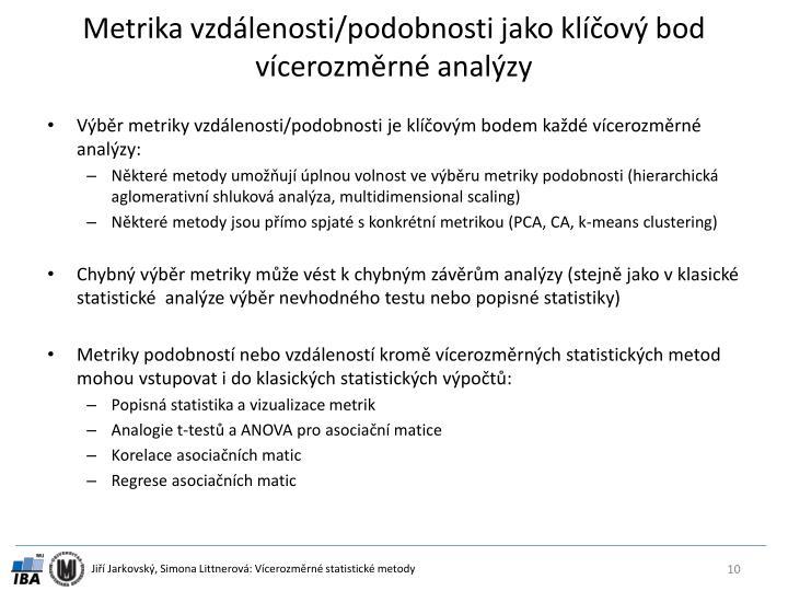 Metrika vzdálenosti/podobnosti jako klíčový bod vícerozměrné analýzy