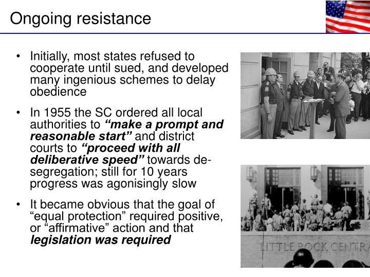 Initially, most states refused to cooperate until sued, and developed many ingenious schemes to delay obedience
