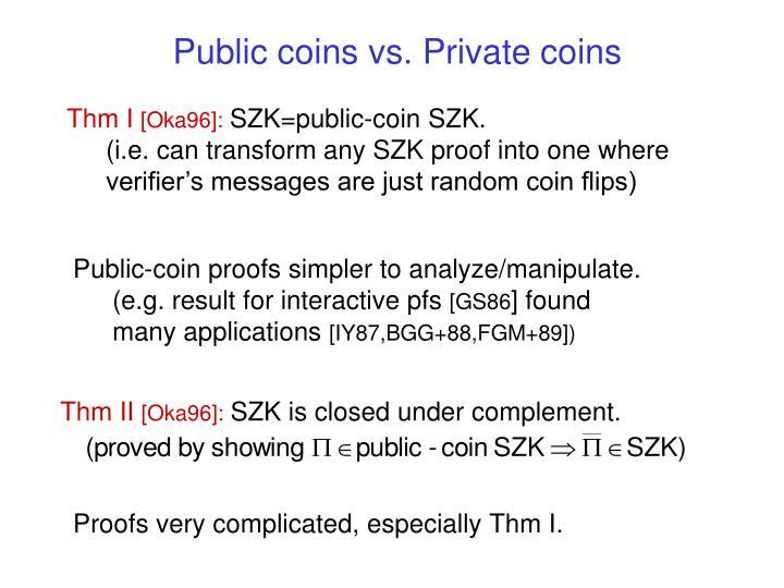 Public coins vs. Private coins