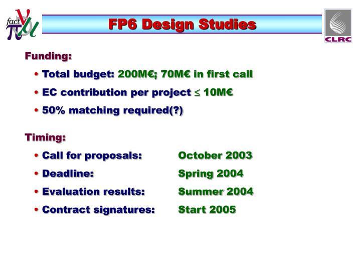 FP6 Design Studies