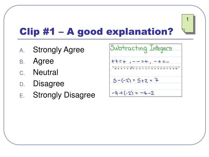 Clip #1 – A good explanation?