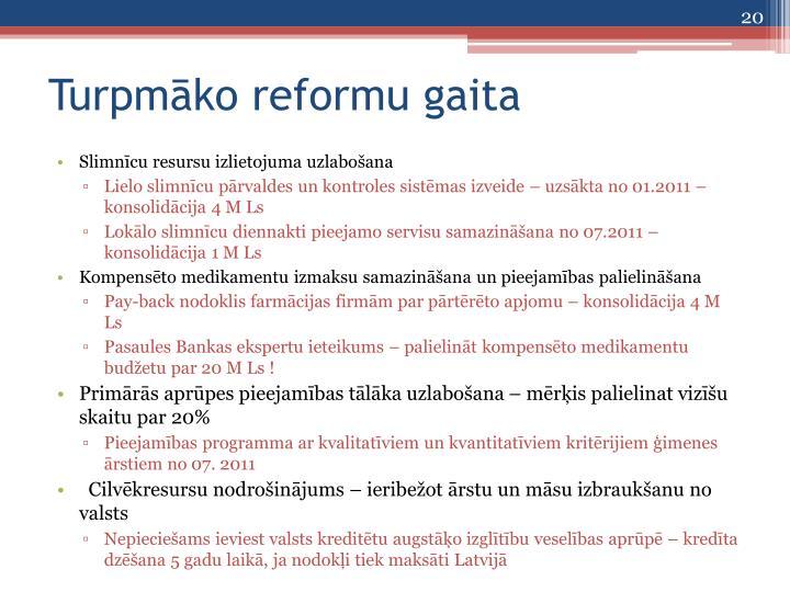 Turpmāko reformu gaita