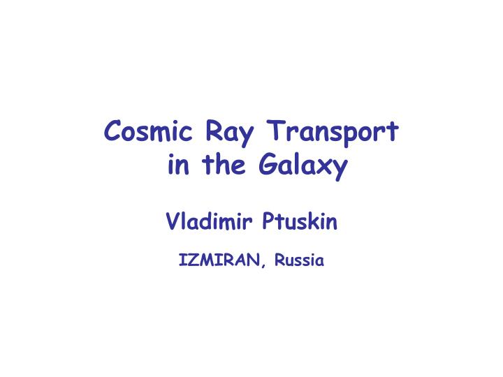 Cosmic Ray Transport