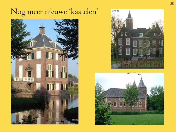 Nog meer nieuwe 'kastelen'